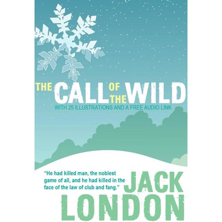 Call Audio (The Call of the Wild: With 25 Illustrations and a Free Audio Link -)