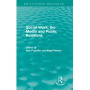 Social Work, the Media and Public Relations (Routledge Revivals) - eBook