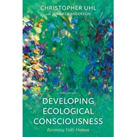 Developing Ecological Consciousness : Becoming Fully Human, Third Edition (Edition 3) (Paperback)