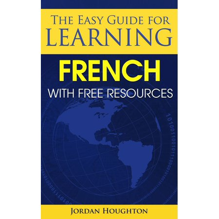 The Easy Guide for Learning French with Free Resources -