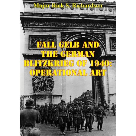 Fall Gelb And The German Blitzkrieg Of 1940: Operational Art - eBook (Gelb Camo Stoff)