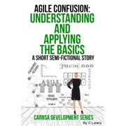 Agile Confusion: A Quick Understanding of the Basics and Application - eBook