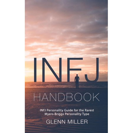 Infj Handbook: Infj Personality Guide for the Rarest Myers-Briggs Personality Type (Best Careers For Infj)