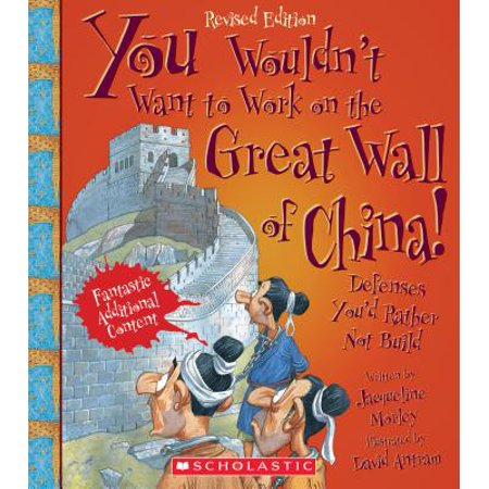 You Wouldn't Want to Work on the Great Wall of (Great Wall Of China Facts For Children)