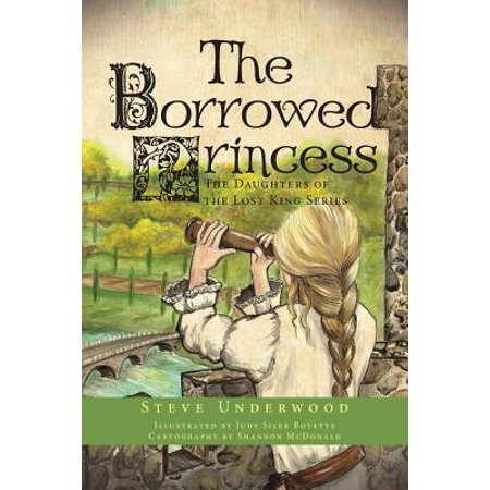 The Borrowed Princess : The Daughters of the Lost King (Princess Daughter Of The King Of Kings)