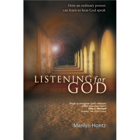 Listening for God : How an ordinary person can learn to hear God