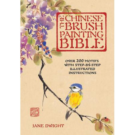 The Chinese Brush Painting Bible : Over 200 Motifs with Step by Step Illustrated - Face Painting Step By Step For Halloween
