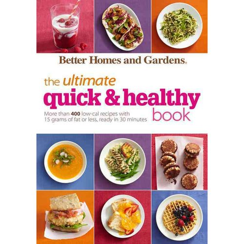 The Ultimate Quick & Healthy Book: More than 400 Low-cal Recipes with 15 Grams of Fat or Less, Ready in 30 Minutes