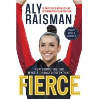 Fierce: How Competing for Myself Changed Everything (Hardcover)