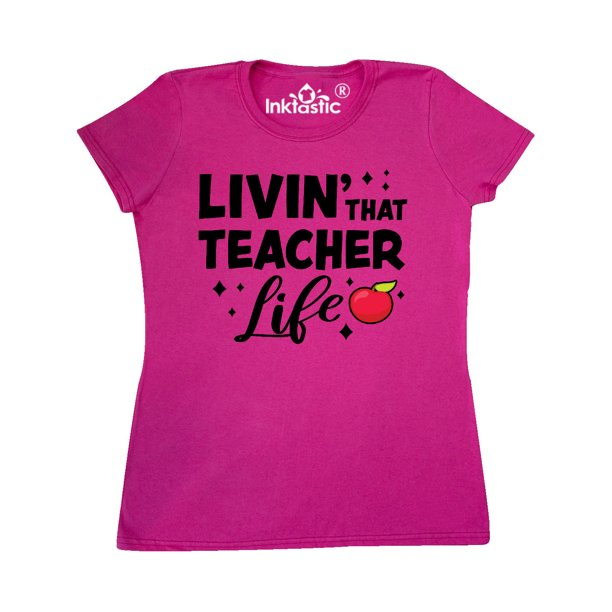 Livin' that Teacher Life with Red Apple Women's T-Shirt