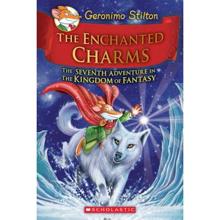 The Enchanted Charms (Geronimo Stilton and the Kingdom of Fantasy
