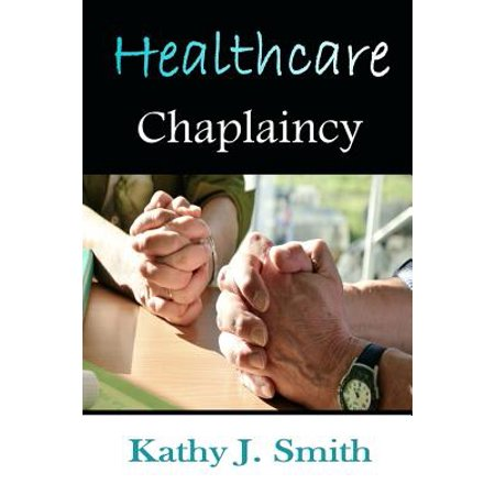 Healthcare Chaplaincy : Pastoral Caregivers in the Medical (List Of New Medical Schools In The Us)