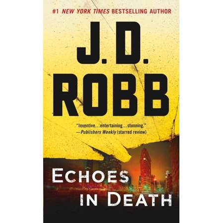Echoes in Death : An Eve Dallas Novel (In Death, Book 44) ()
