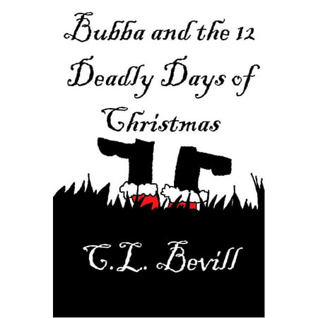Bubba and the 12 Deadly Days of Christmas - eBook - Bubba The Hut