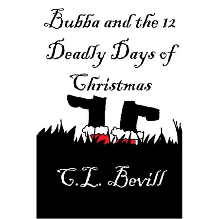 Bubba and the 12 Deadly Days of Christmas - - Bubba The Hut