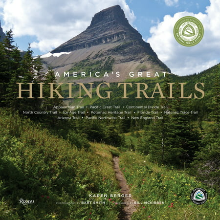 America's Great Hiking Trails : Appalachian, Pacific Crest, Continental Divide, North Country, Ice Age, Potomac Heritage, Florida, Natchez Trace, Arizona, Pacific Northwest, New