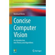 Concise Computer Vision : An Introduction Into Theory and Algorithms