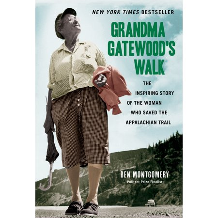 Grandma Gatewood's Walk : The Inspiring Story of the Woman Who Saved the Appalachian (Training Schedule For Hiking The Appalachian Trail)