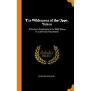 The Wilderness of the Upper Yukon (Hardcover)