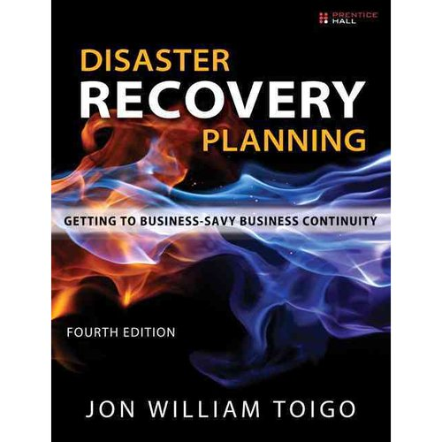 Disaster Recovery Planning: Getting to Business-savvy Business Continuity