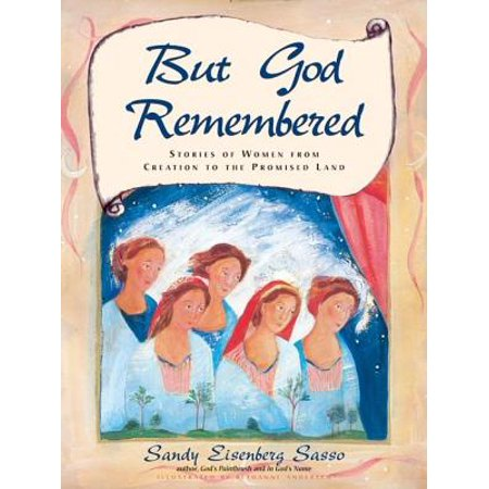 But God Remembered : Stories of Women from Creation to the Promised