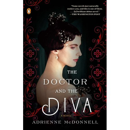 The Doctor and the Diva : A Novel (Adrienne Mcdonnell The Doctor And The Diva)