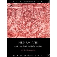 Henry VIII and the English Reformation (Lancaster Pamphlets) by David Newcombe