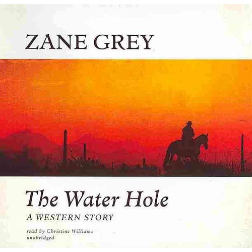 The Water Hole: A Western Story: Library Edition