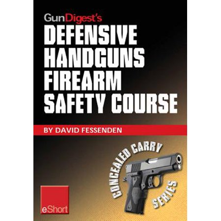 Gun Digest's Defensive Handguns Firearm Safety Course eShort -