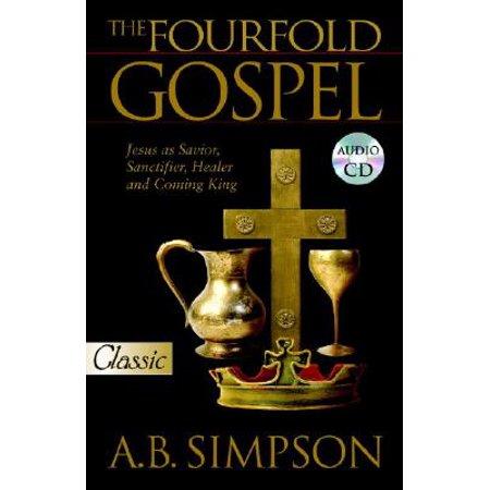 The Fourfold Gospel : Jesus as Savior, Sanctifier, Healer and Coming King Audio Excerpts CD ()