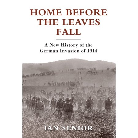 Home Before the Leaves Fall : A New History of the German Invasion of (The Fall Of Freddie The Leaf Text)
