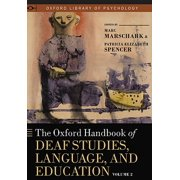 The Oxford Handbook of Deaf Studies, Language, and Education, Volume 2