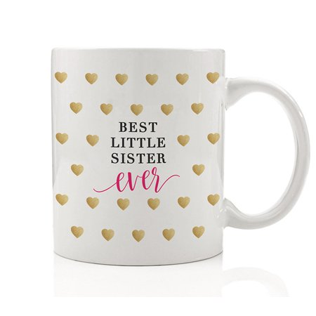 Best Little Sister Ever Coffee Mug Gift Idea from older Sibling Seester Best Friends Bestie BFF Blessing My Love Heart Christmas Birthday Present 11oz Ceramic Tea Cup by Digibuddha