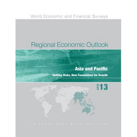 Regional Economic Outlook, April 2013: Asia and Pacific - Shifting Risks, New Foundations for Growth - (Add New Email Address To Outlook 2013)
