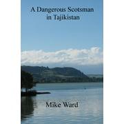 A Dangerous Scotsman in Tajikistan - eBook