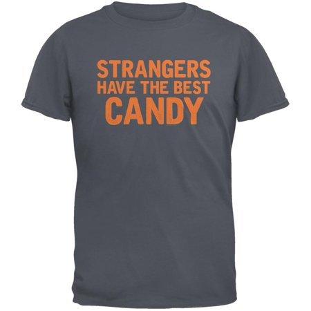 Halloween Strangers Have The Best Candy Charcoal Grey Adult T-Shirt](The Best Halloween Light Show 2017)
