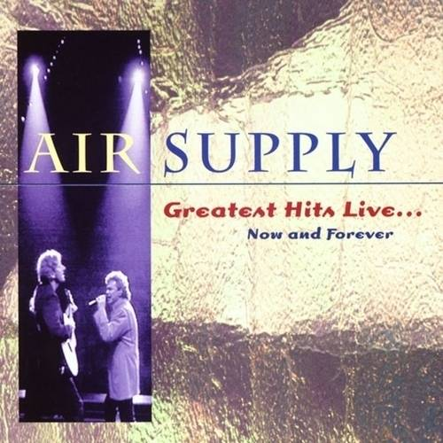 Greatest Hits Live: Now & Forever