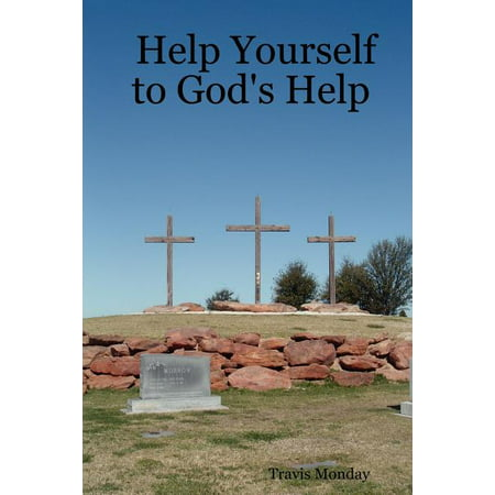 Help Yourself to God's Help Help Yourself to God's Help