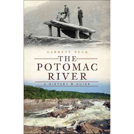 The Potomac River  A History And Guide