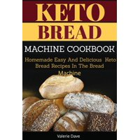 Keto Bread Machine Cookbook - eBook