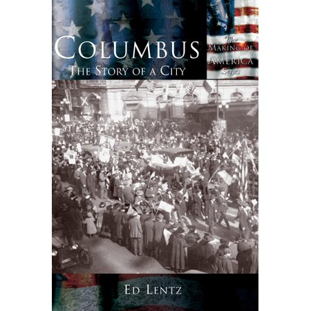 Columbus : The Story of a City
