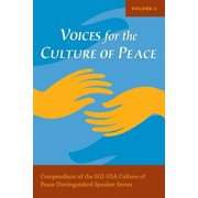 Voices for the Culture of Peace Vol. 2 : Compendium of the Sgi-USA Culture of Peace Distinguished Speaker Series