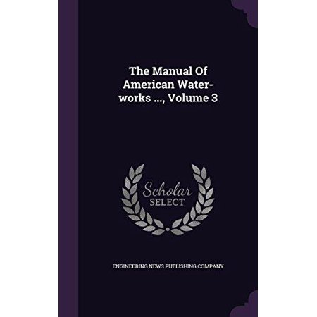 The Manual Of American Water Works      Volume 3