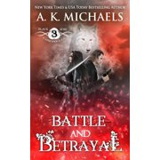 The Black Rose Chronicles, Battle and Betrayal - eBook