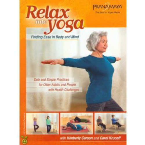 Pranamaya: Relax Into Yoga - Safe And Simple Practices For Seniors And Older Adults