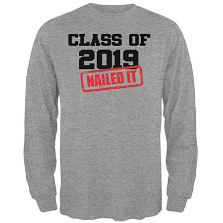 Graduation - Class of 2019 Nailed It Mens Long Sleeve T