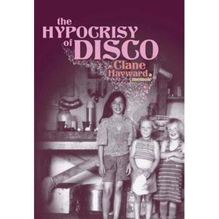The Hypocrisy of Disco - eBook
