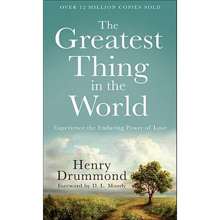 The Greatest Thing in the World : Experience the Enduring Power of Love