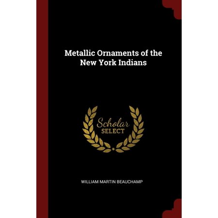 Metallic Ornaments of the New York Indians (Paperback)