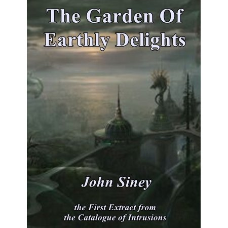 The Garden Of Earthly Delights - eBook